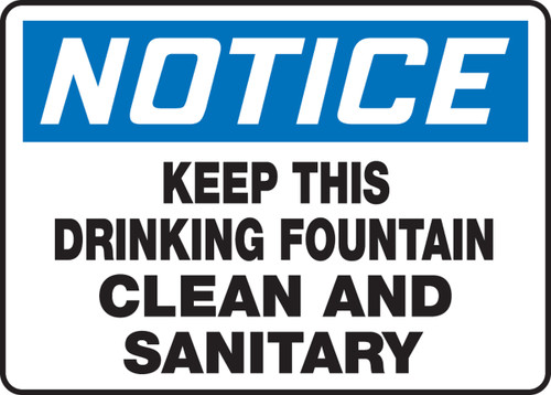 Notice - Keep This Drinking Fountain Clean And Sanitary
