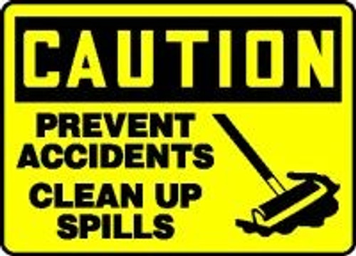 Caution - Prevent Accidents Clean Up Spills