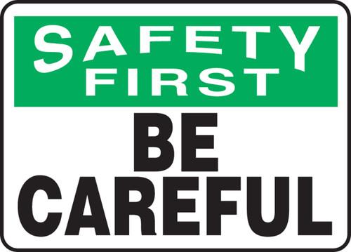 Safety First - Be Careful - Dura-Fiberglass - 10'' X 14''