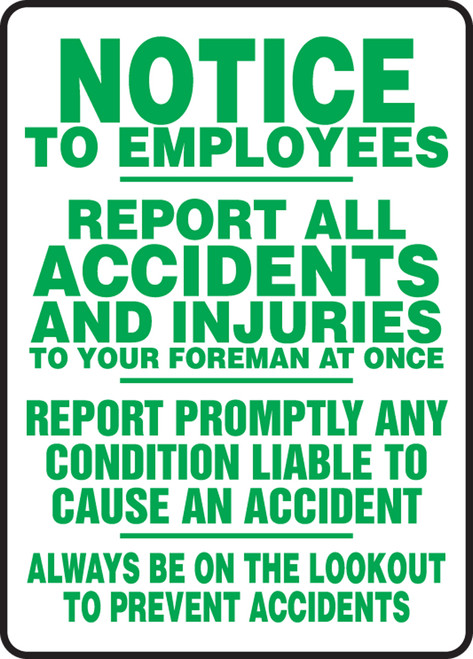 Notice To Employees Report All Accidents And Injuries To Your Foreman At Once Report Promptly Any Condition Liable To Cause An Accident Always Be On The Lookout To Prevent Accidents - Plastic - 10'' X 7''