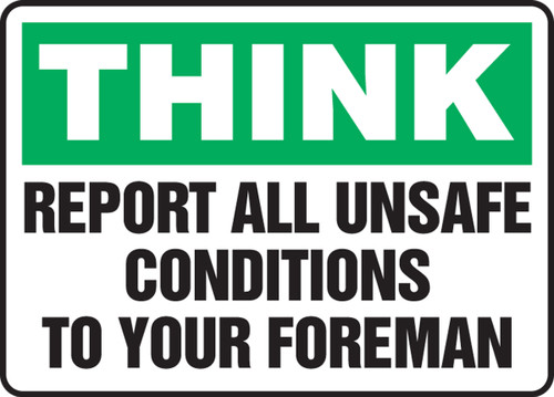 Think - Report All Unsafe Conditions To Your Foreman