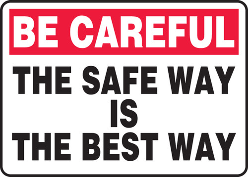 Be Careful - The Safe Way Is The Best Way