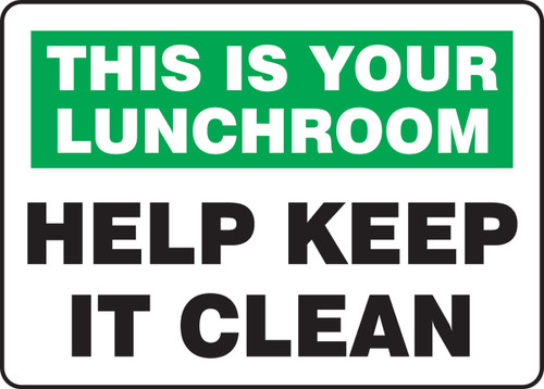 This Is Your Lunchroom Help Keep It Clean - Dura-Fiberglass - 10'' X 14''