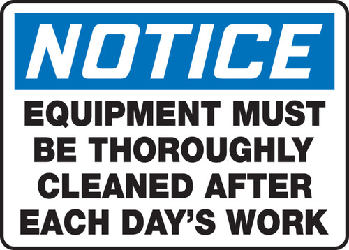 Notice - Equipment Must Be Thoroughly Cleaned After Each Day's Work