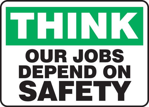 Think - Our Jobs Depend On Safety