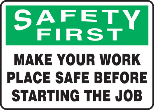 Safety First - Make Your Work Place Safe Before Starting The Job - Adhesive Vinyl - 10'' X 14''