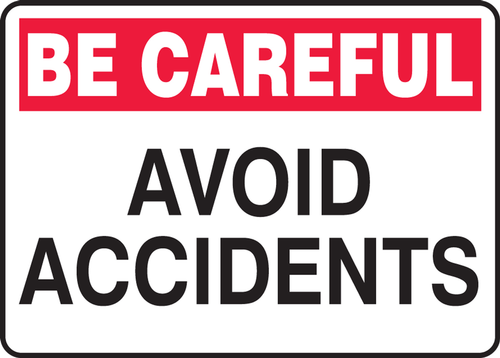 Be Careful - Avoid Accidents