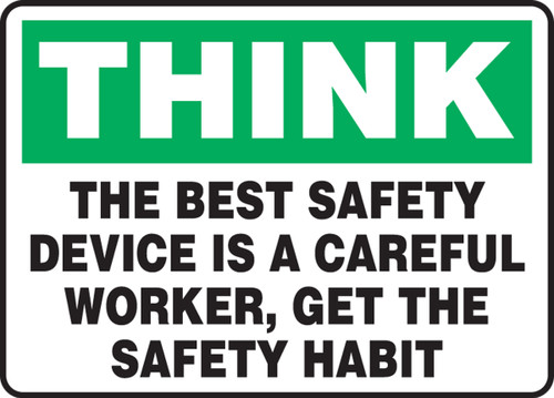 Think - The Best Safety Device Is A Careful Worker, Get The Safety Habit