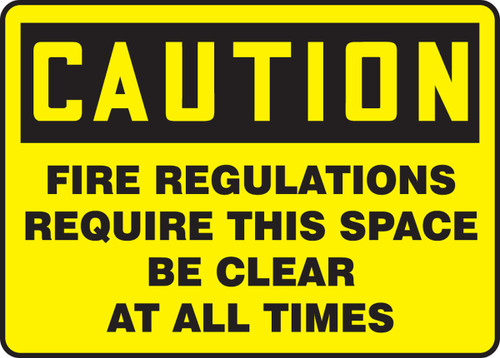 Caution Fire Regulations Demand That This Space Be Kept Clear