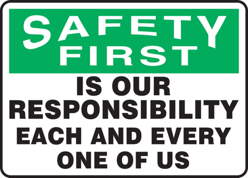Safety First - Is Our Responsibility Each And Every One Of Us - Plastic - 10'' X 14''