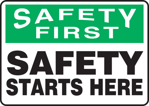 Safety First - Safety Starts Here