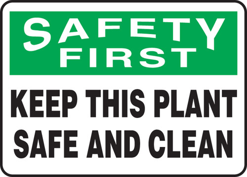 MHSK906 OSHA Safety First Safety Sign- Keep This Plant Safe and Clean