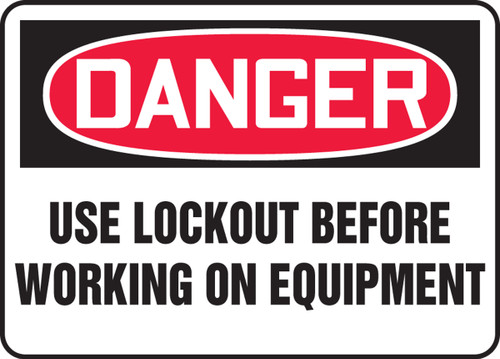 Danger - Use Lockout Before Working On Equipment - Adhesive Dura-Vinyl - 10'' X 14''