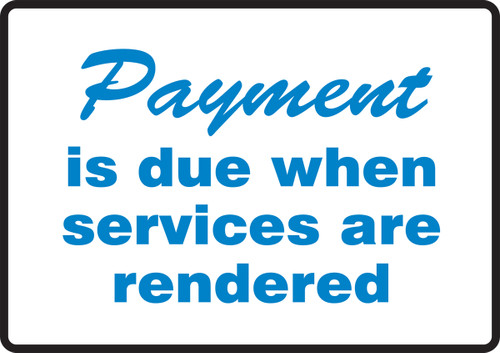 Tabletop Sign: Payment Is Due When Services Are Rendered