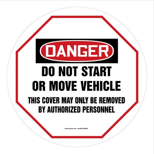 OSHA Danger Steering Wheel Message Cover: Do Not Start Or Move Vehicle