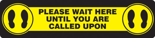 """Slip-Gard Floor Sign: Please Wait Here Until You Are Called  - 6"""" x 24"""" - Safety Sign"""