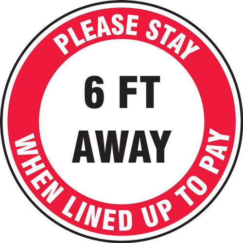 Slip-Gard Floor Sign: Please Stay 6 FT Away When Lined Up To Pay