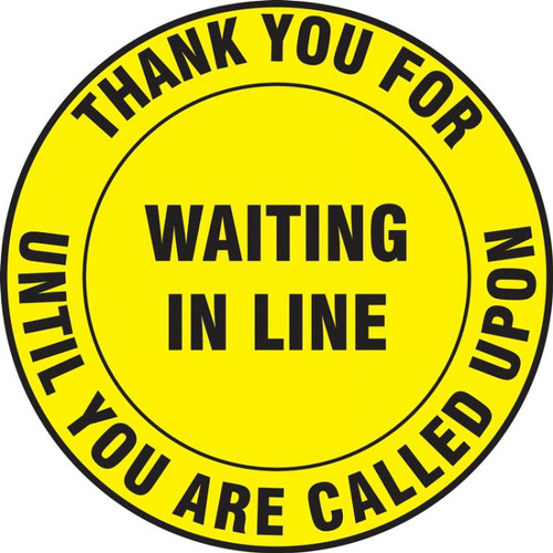 Slip-Gard Floor Sign: Thank You For Waiting In Line Until You Are Called Upon