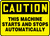 Caution - This Machine Starts And Stops Automatically - .040 Aluminum - 10'' X 14''