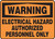 Warning - Electrical Hazard Authorized Personnel Only - Dura-Plastic - 10'' X 14''