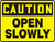 Caution - Open Slowly