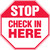 Stop - Check In Here - Adhesive Dura-Vinyl - 12'' X 12''
