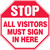 Stop - All Visitors Must Sign In Here - Aluma-Lite - 12'' X 12''