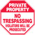 Private Property - No Trespassing Violators Will Be Prosecuted - Accu-Shield - 12'' X 12''