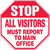 Stop - All Visitors Must Report To Main Office - Re-Plastic - 12'' X 12''
