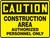 Caution - Construction Area Authorized Personnel Only - Plastic - 7'' X 10''
