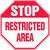 Stop - Restricted Area - Dura-Plastic - 12'' X 12''