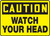 Caution - Watch Your Head - Accu-Shield - 7'' X 10''