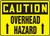 Caution - Overhead Hazard (Arrow) - Re-Plastic - 7'' X 10''