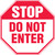 Stop - Do Not Enter - Plastic - 12'' X 12''