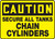 Caution - Secure All Tanks Chain Cylinders - Aluma-Lite - 7'' X 10''