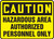 Caution - Hazardous Area Authorized Personnel Only - Adhesive Vinyl - 7'' X 10''