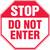 Stop - Do Not Enter - Dura-Plastic - 12'' X 12''