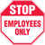 Stop - Employees Only - Dura-Plastic - 12'' X 12''