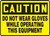 Caution - Do Not Wear Gloves While Operating This Equipment - Accu-Shield - 7'' X 10''
