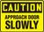 Caution - Approach Door Slowly