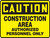 Caution - Construction Area Authorized Personnel Only - Adhesive Dura-Vinyl - 7'' X 10''