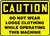 Caution - Do Not Wear Loose Clothing While Operating This Machine - Plastic - 10'' X 14''