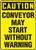 Caution - Conveyor May Start Without Warning - Adhesive Vinyl - 14'' X 10''