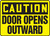 Caution - Door Opens Outward Sign