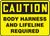 Caution - Body Harness And Lifeline Required - Adhesive Dura-Vinyl - 10'' X 14''