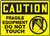 Caution - Fragile Equipment Do Not Touch Sign