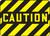 Caution - Adhesive Dura-Vinyl - 10'' X 14''