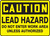 Caution - Lead Hazard Do Not Enter Work Area Unless Authorized