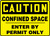Caution - Confined Space Enter By Permit Only Sign