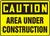 Caution - Area Under Construction
